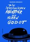Marion Brasch: Die irrtümlichen Abenteuer des Herrn Godot. 160 Seiten. Voland & Quist. ISBN: 978-3-863911-35-5.