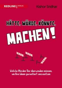 Cover: Hätte, würde, könnte machen! Redline Verlag 2016.